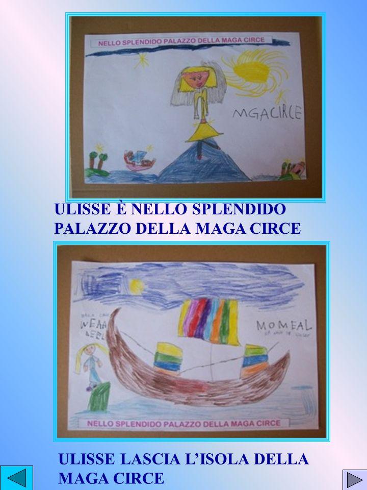 ULISSE È NELLO SPLENDIDO PALAZZO DELLA MAGA CIRCE ULISSE LASCIA LISOLA DELLA MAGA CIRCE