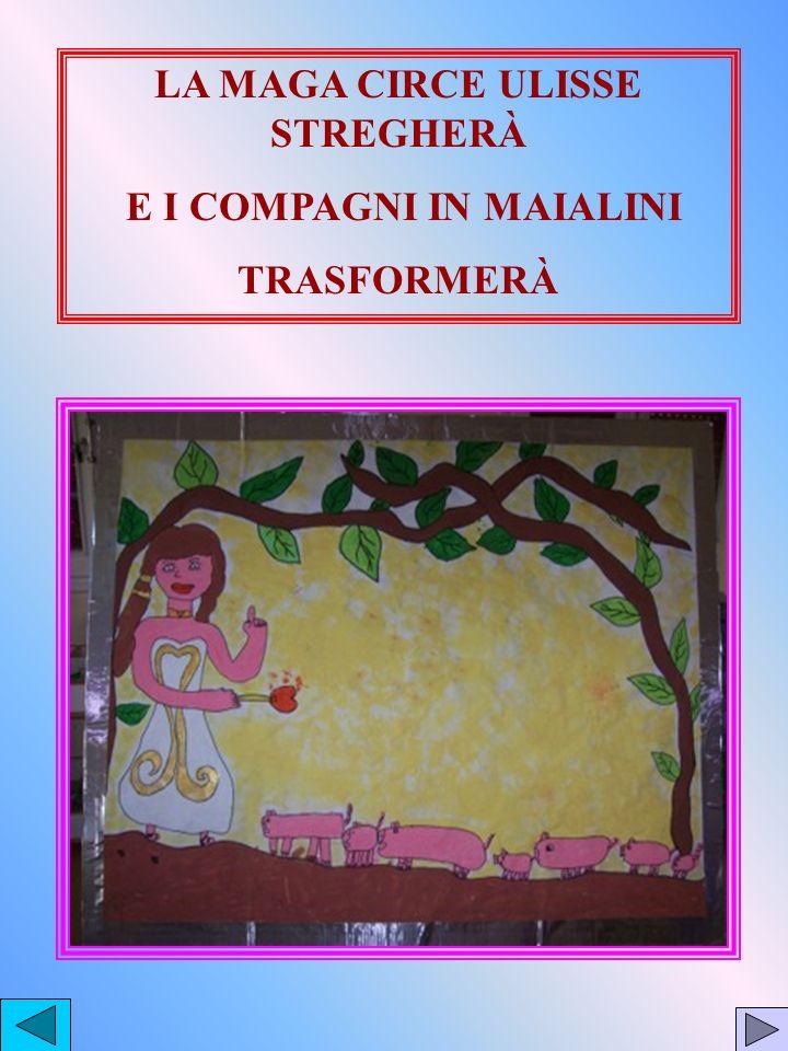 LA MAGA CIRCE ULISSE STREGHERÀ E I COMPAGNI IN MAIALINI TRASFORMERÀ
