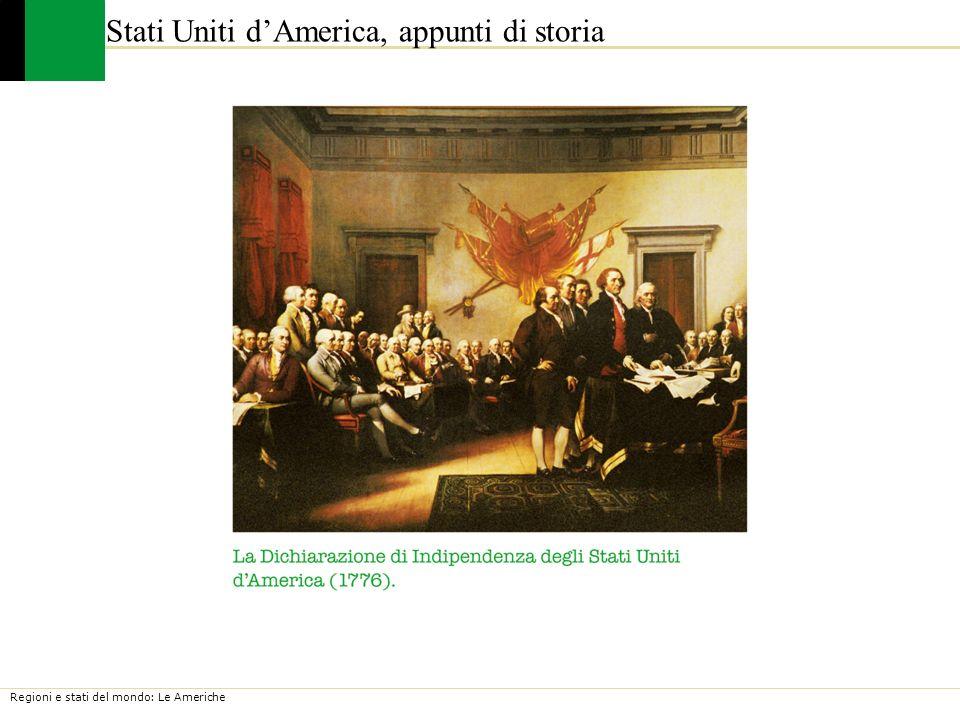 Regioni e stati del mondo: Le Americhe Stati Uniti dAmerica, appunti di storia