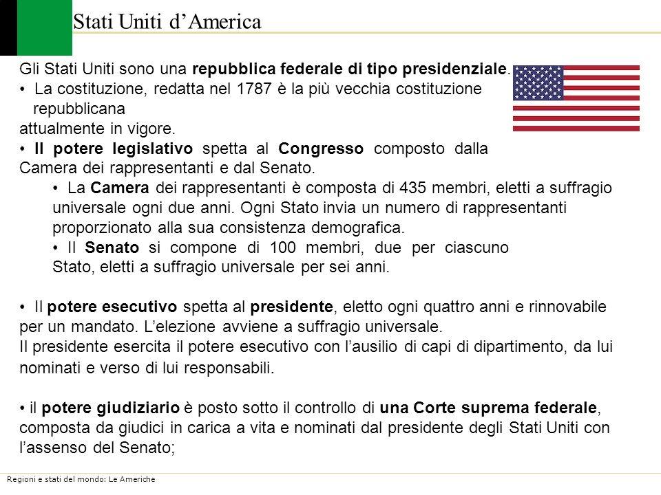 Regioni e stati del mondo: Le Americhe Stati Uniti dAmerica Gli Stati Uniti sono una repubblica federale di tipo presidenziale. La costituzione, redat
