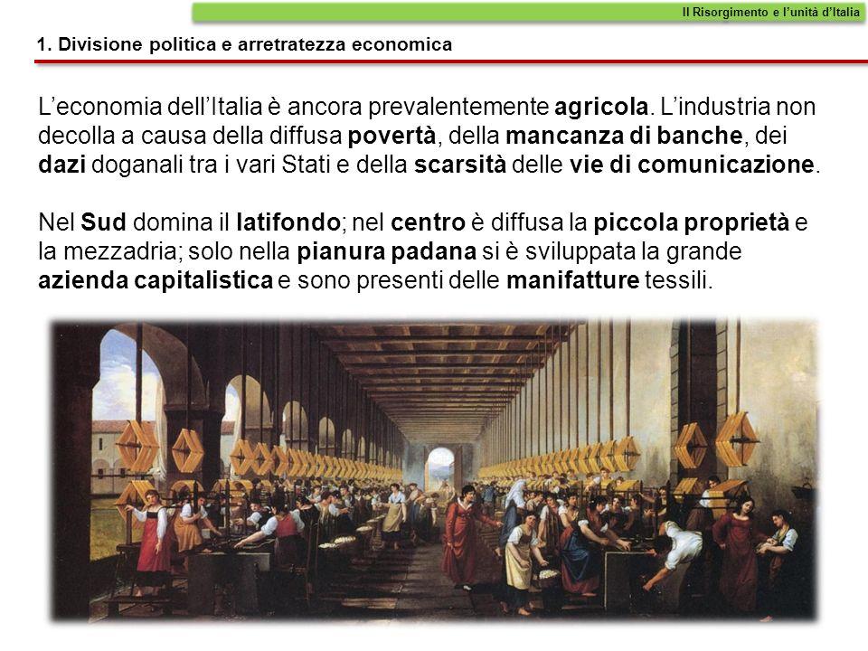 Nei primi decenni dellOttocento alcuni esponenti della borghesia italiana si convincono che tra il ritardo economico e la situazione politica vi sia un collegamento.