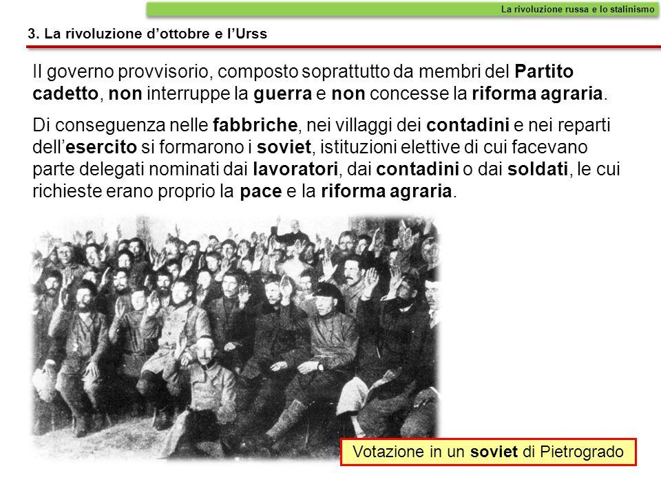 Il governo provvisorio, composto soprattutto da membri del Partito cadetto, non interruppe la guerra e non concesse la riforma agraria. 3. La rivoluzi