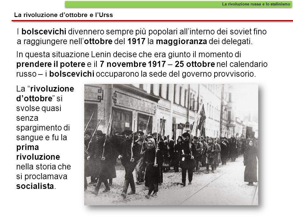 I bolscevichi divennero sempre più popolari allinterno dei soviet fino a raggiungere nellottobre del 1917 la maggioranza dei delegati. La rivoluzione