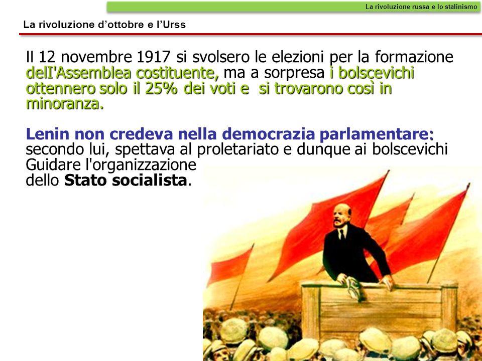 La rivoluzione dottobre e lUrss La rivoluzione russa e lo stalinismo Il 12 novembre 1917 si svolsero le elezioni per la formazione delI'Assemblea cost