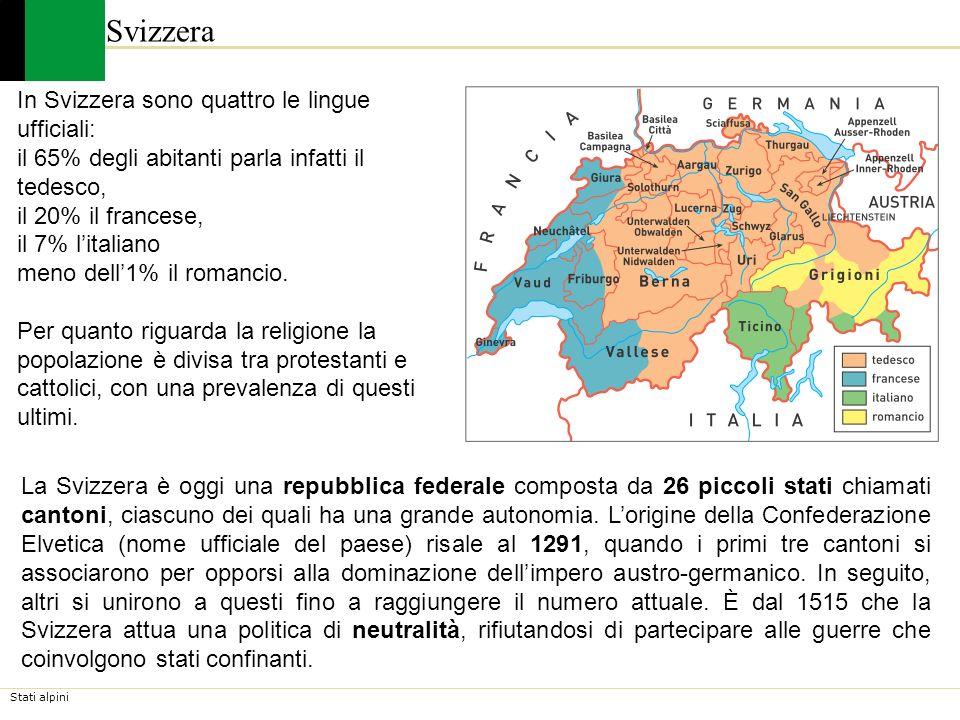 Stati alpini Svizzera In Svizzera sono quattro le lingue ufficiali: il 65% degli abitanti parla infatti il tedesco, il 20% il francese, il 7% litalian