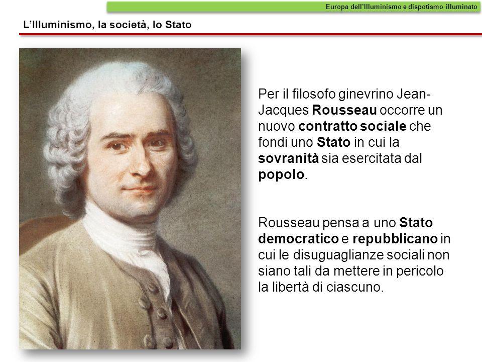 Rousseau pensa a uno Stato democratico e repubblicano in cui le disuguaglianze sociali non siano tali da mettere in pericolo la libertà di ciascuno. P