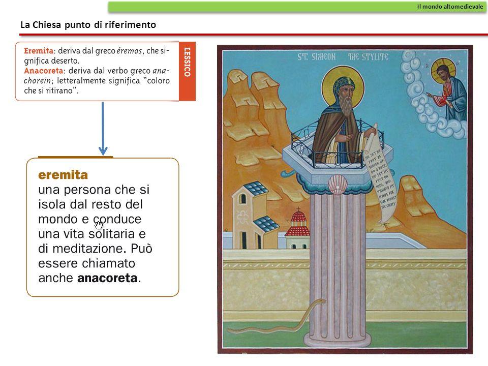 Il mondo altomedievale La Chiesa punto di riferimento