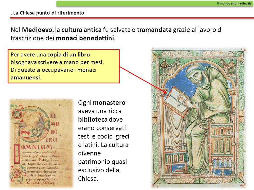 Nel Medioevo, la cultura antica fu salvata e tramandata grazie al lavoro di trascrizione dei monaci benedettini.