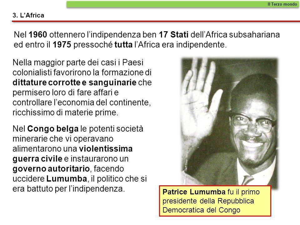 3. LAfrica Nel 1960 ottennero lindipendenza ben 17 Stati dellAfrica subsahariana ed entro il 1975 pressoché tutta lAfrica era indipendente. Il Terzo m