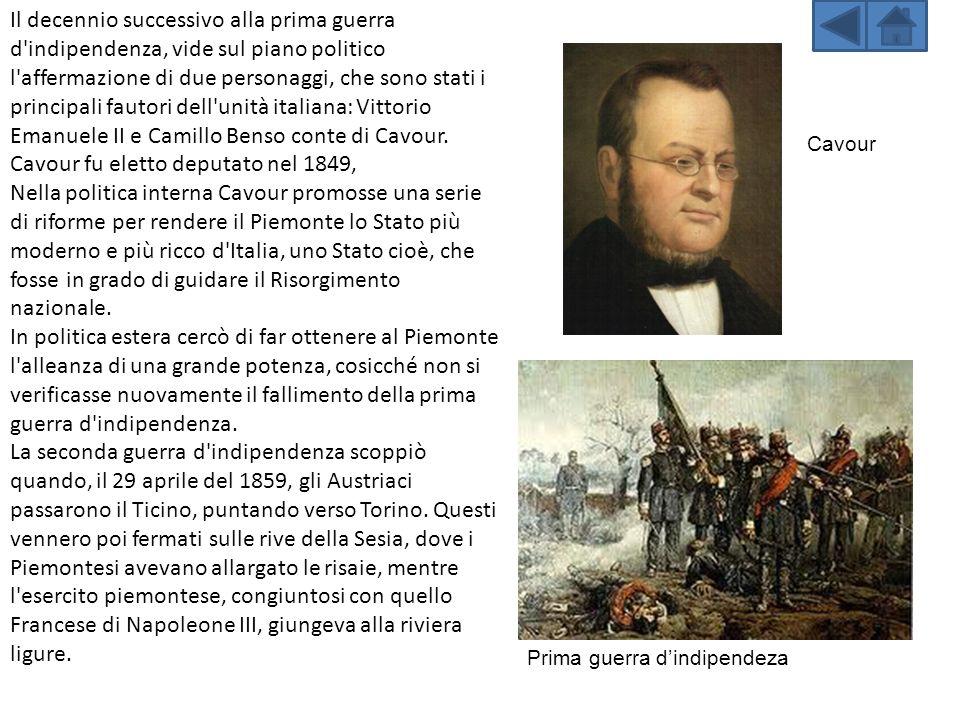 Il decennio successivo alla prima guerra d indipendenza, vide sul piano politico l affermazione di due personaggi, che sono stati i principali fautori dell unità italiana: Vittorio Emanuele II e Camillo Benso conte di Cavour.