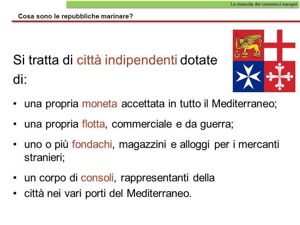 LItalia, al centro del Mediterraneo, è un ponte per i commerci tra i territori musulmani e lEuropa cristiana. Alcune città autonome della costa intorn