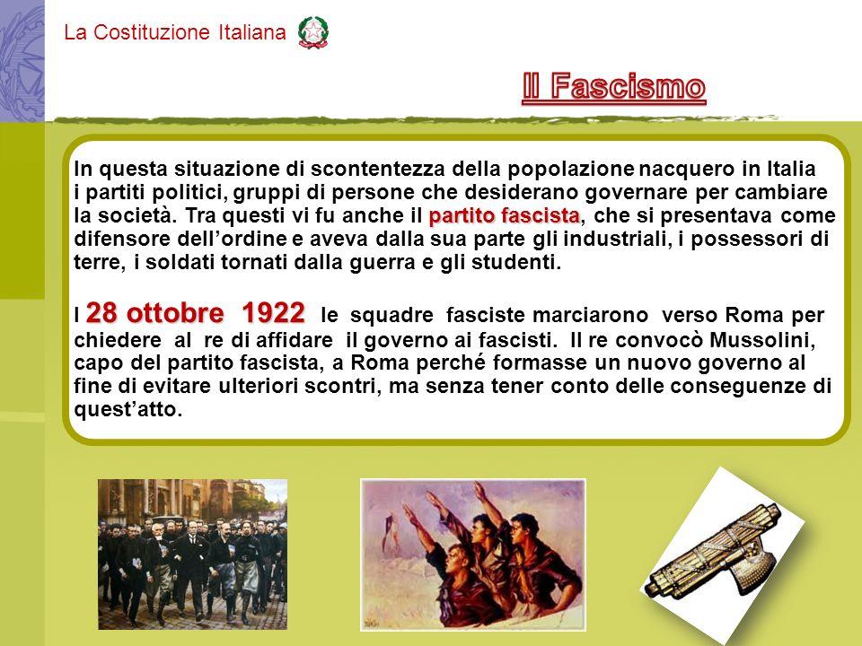 La Costituzione Italiana In questa situazione di scontentezza della popolazione nacquero in Italia i partiti politici, gruppi di persone che desideran