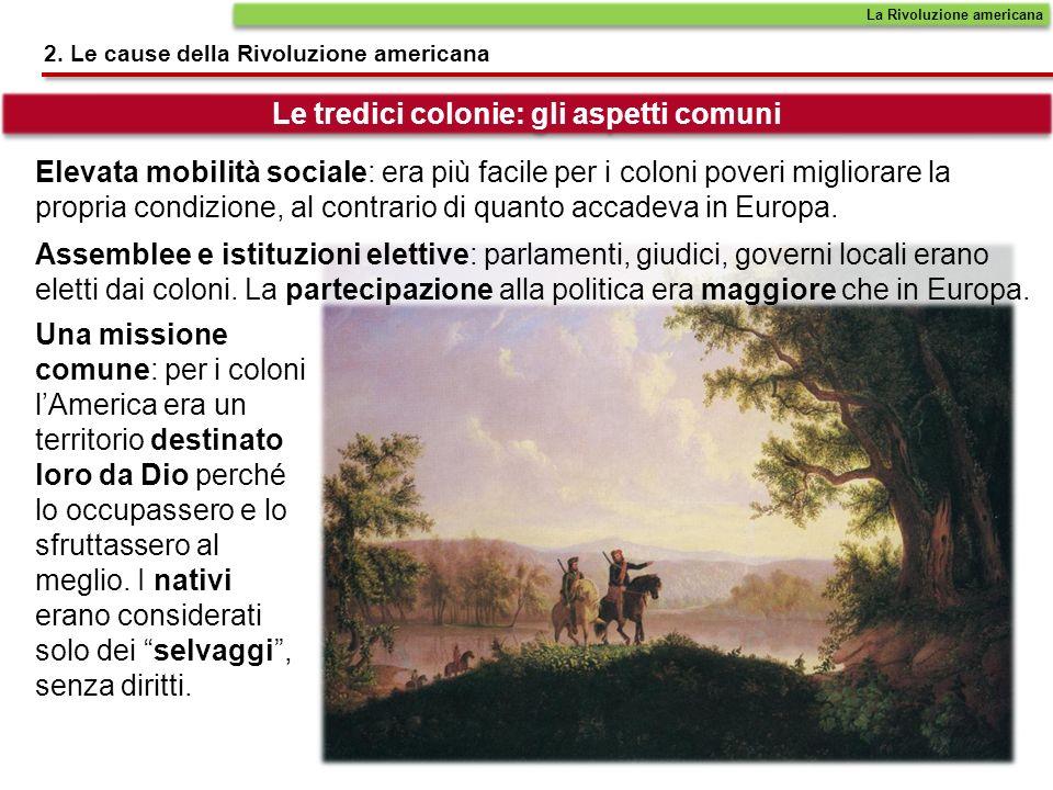 Elevata mobilità sociale: era più facile per i coloni poveri migliorare la propria condizione, al contrario di quanto accadeva in Europa. Assemblee e