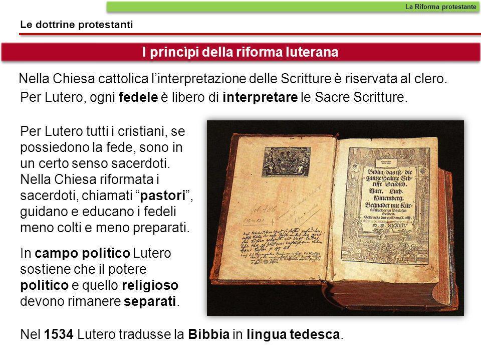 Nella Chiesa cattolica linterpretazione delle Scritture è riservata al clero. Per Lutero tutti i cristiani, se possiedono la fede, sono in un certo se