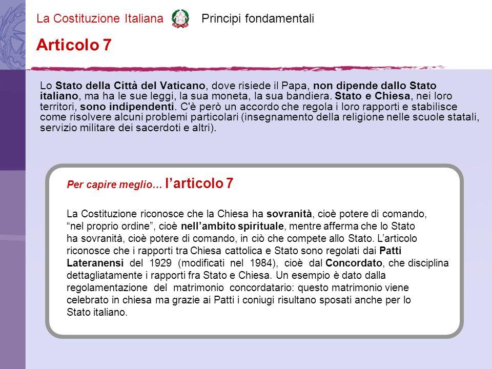 La Costituzione Italiana Principi fondamentali Tutte le confessioni religiose sono egualmente libere davanti alla legge.