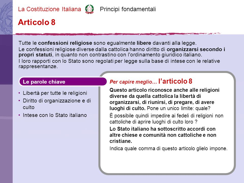 La Costituzione Italiana Principi fondamentali In Italia possono vivere liberamente i fedeli di ogni religione (cattolici, protestanti, buddisti, ebrei, musulmani, induisti, ecc.).
