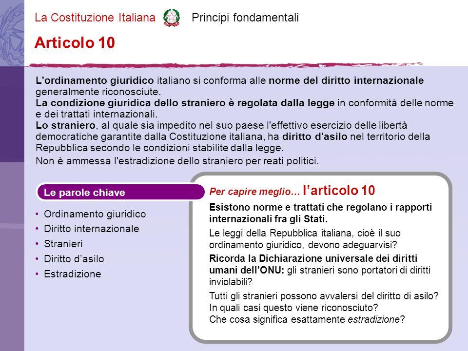 La Costituzione Italiana Principi fondamentali L ordinamento giuridico italiano si conforma alle norme del diritto internazionale generalmente riconosciute.