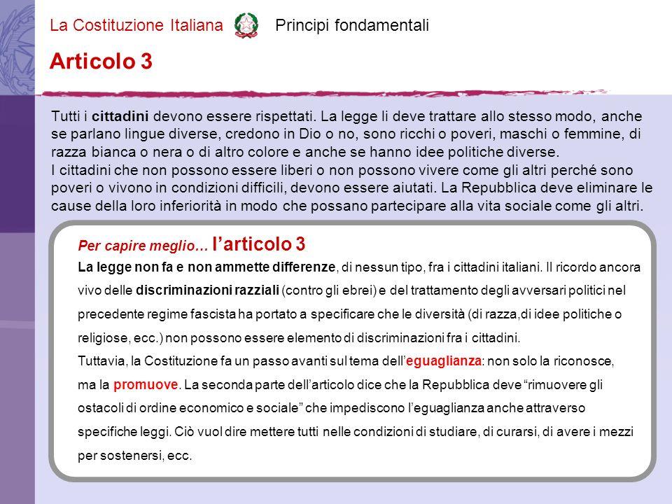 La Costituzione Italiana Principi fondamentali Tutti i cittadini devono essere rispettati.