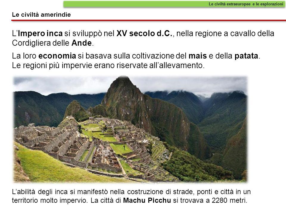 LImpero inca si sviluppò nel XV secolo d.C., nella regione a cavallo della Cordigliera delle Ande. La loro economia si basava sulla coltivazione del m