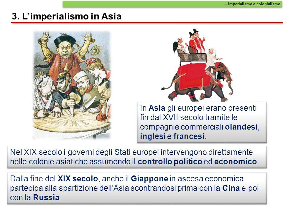In Asia gli europei erano presenti fin dal XVII secolo tramite le compagnie commerciali olandesi, inglesi e francesi. Nel XIX secolo i governi degli S