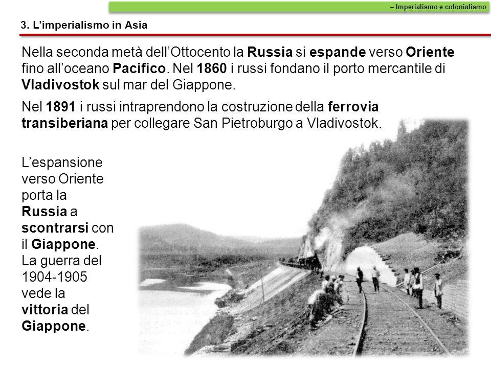 Nella seconda metà dellOttocento la Russia si espande verso Oriente fino alloceano Pacifico. Nel 1860 i russi fondano il porto mercantile di Vladivost