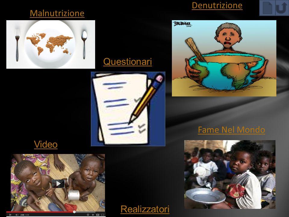 Denutrizione Malnutrizione Fame Nel Mondo Questionari Video Realizzatori