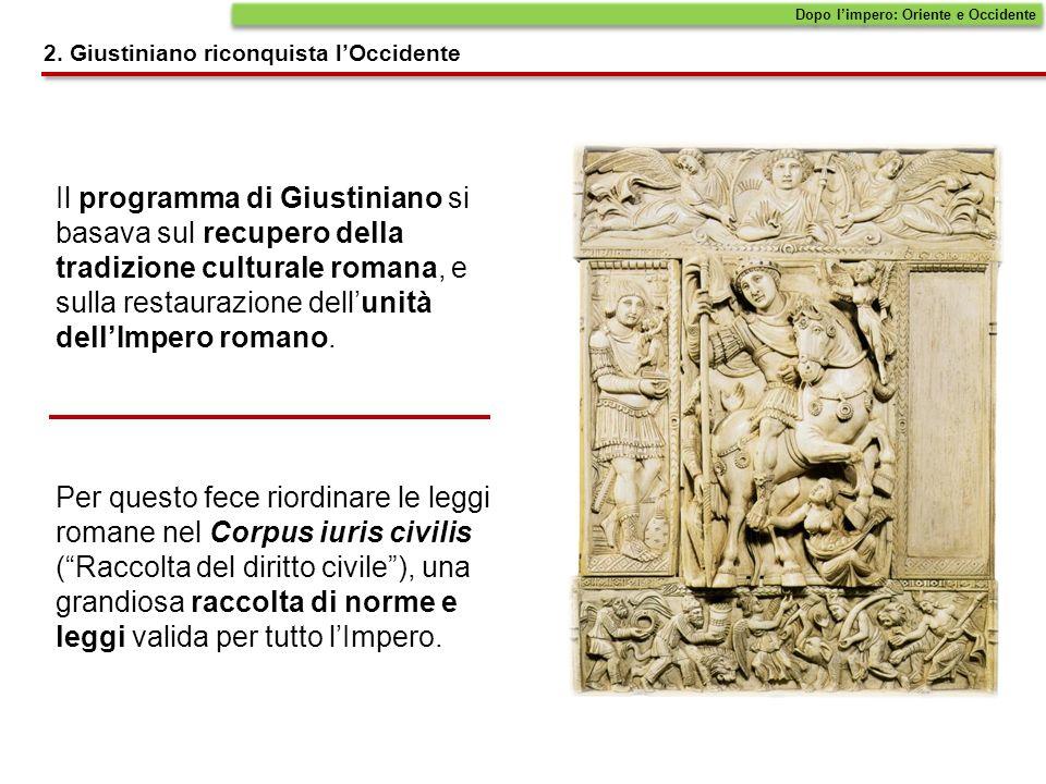 Il programma di Giustiniano si basava sul recupero della tradizione culturale romana, e sulla restaurazione dellunità dellImpero romano.