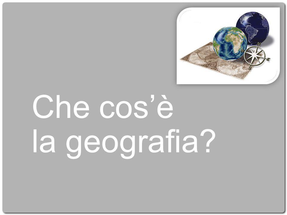 Che cosè la geografia?