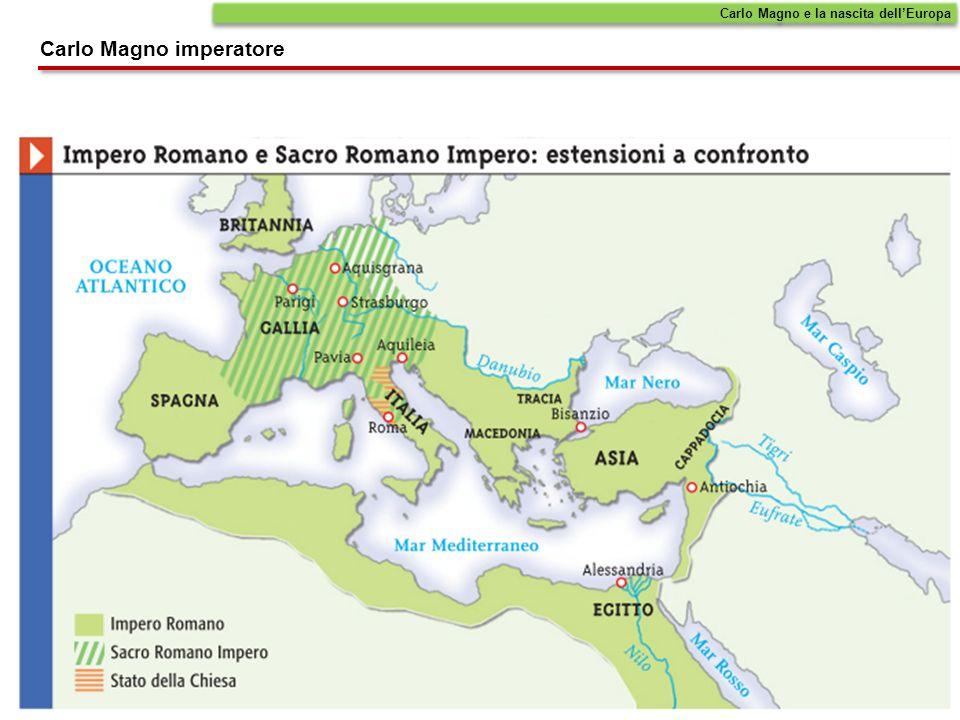 Carlo Magno e la nascita dellEuropa Carlo Magno imperatore