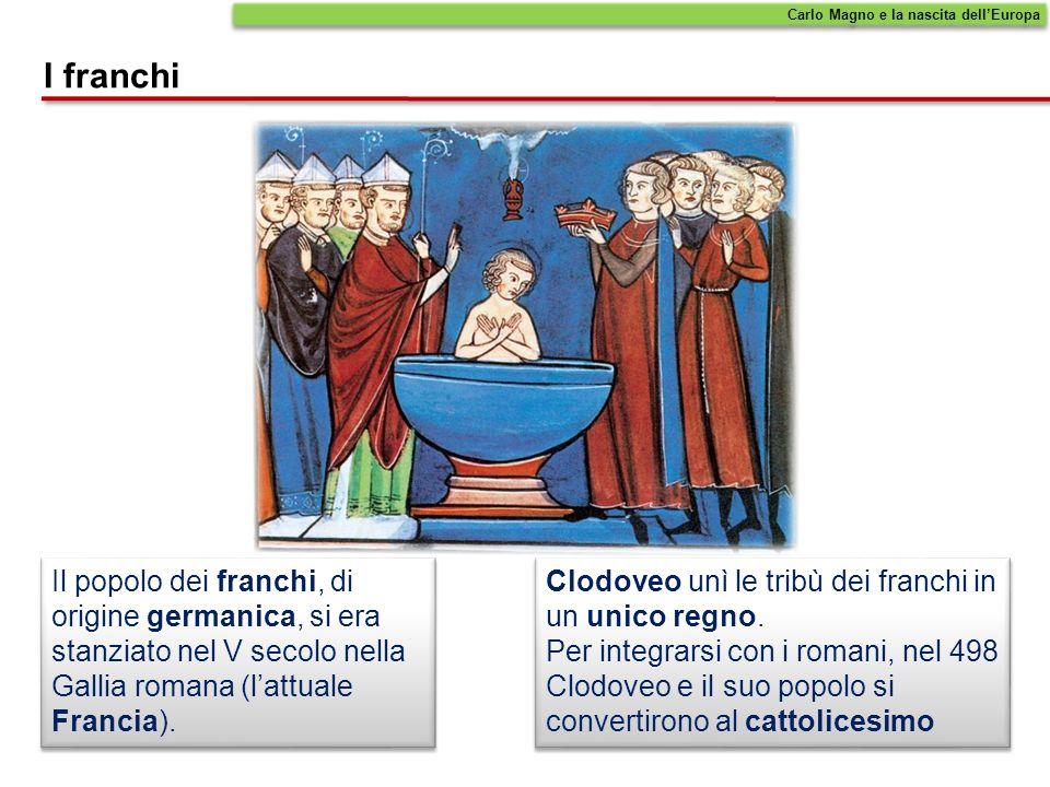 Clodoveo unì le tribù dei franchi in un unico regno. Per integrarsi con i romani, nel 498 Clodoveo e il suo popolo si convertirono al cattolicesimo Cl
