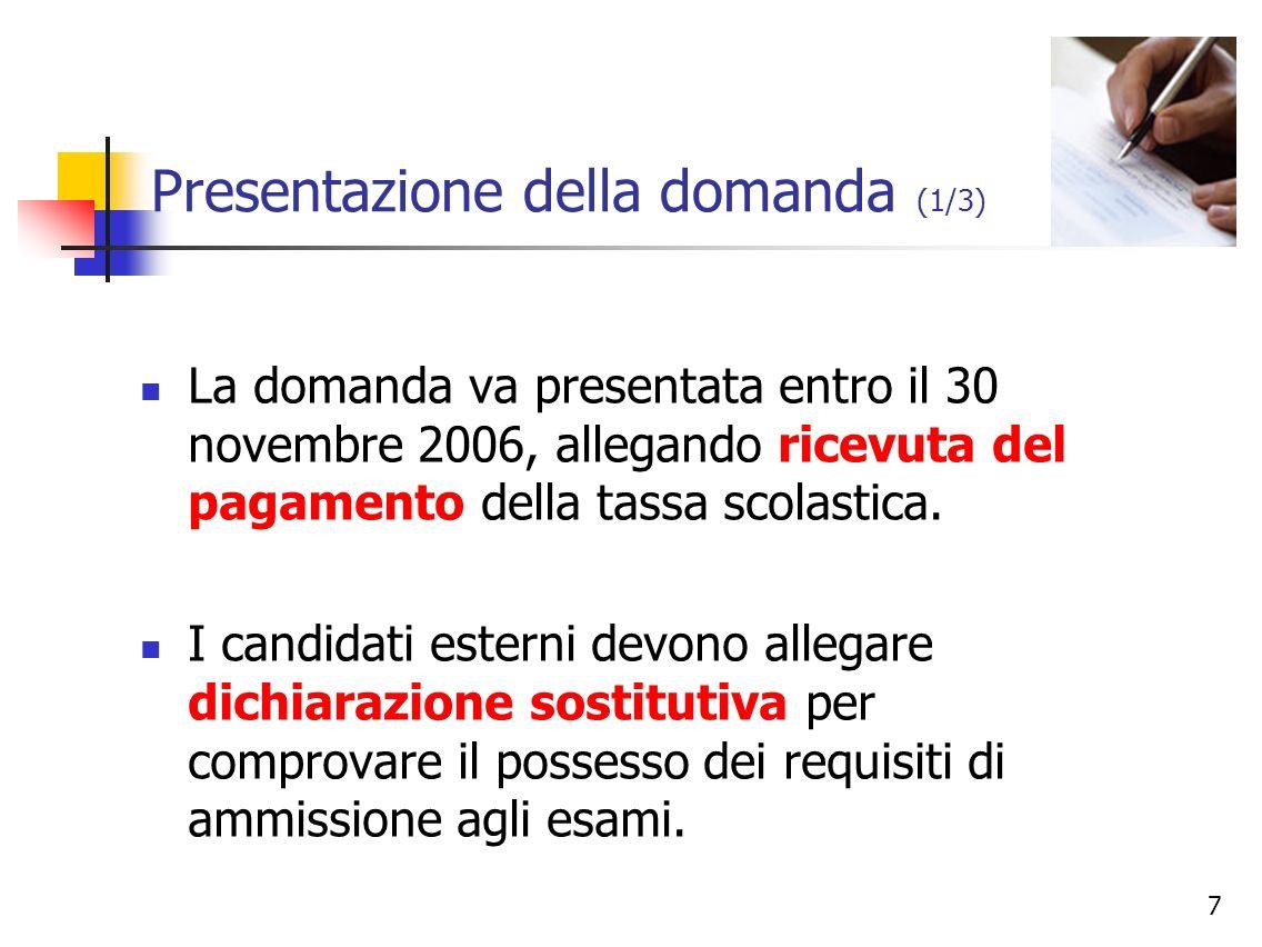 8 Presentazione della domanda (2/3) Per i CANDIDATI ESTERNI laccertamento del possesso dei requisiti è di competenza del dirigente scolastico.