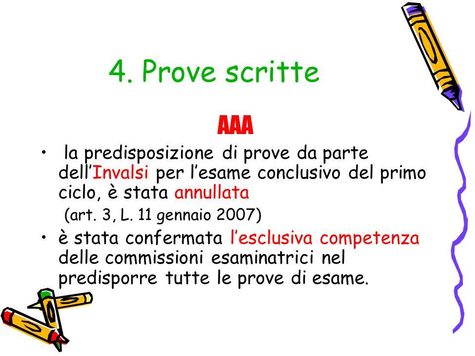 4. Prove scritte AAA la predisposizione di prove da parte dellInvalsi per lesame conclusivo del primo ciclo, è stata annullata (art. 3, L. 11 gennaio