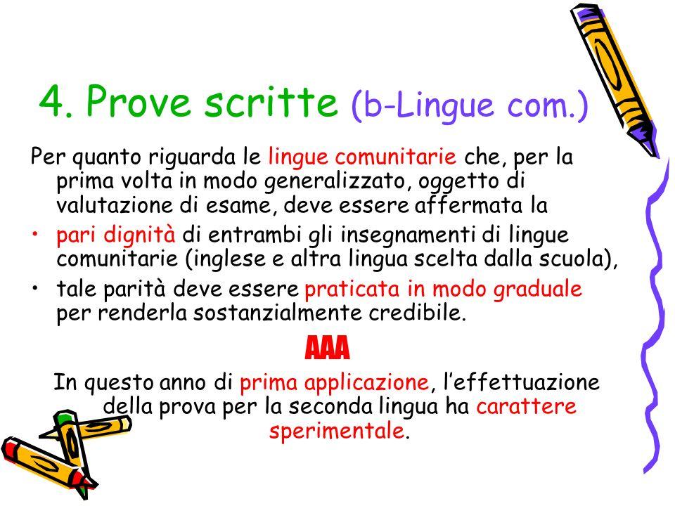 4. Prove scritte (b-Lingue com.) Per quanto riguarda le lingue comunitarie che, per la prima volta in modo generalizzato, oggetto di valutazione di es