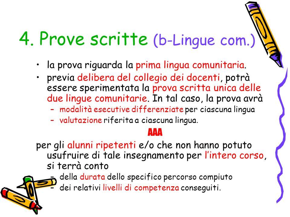 4. Prove scritte (b-Lingue com.) la prova riguarda la prima lingua comunitaria. previa delibera del collegio dei docenti, potrà essere sperimentata la