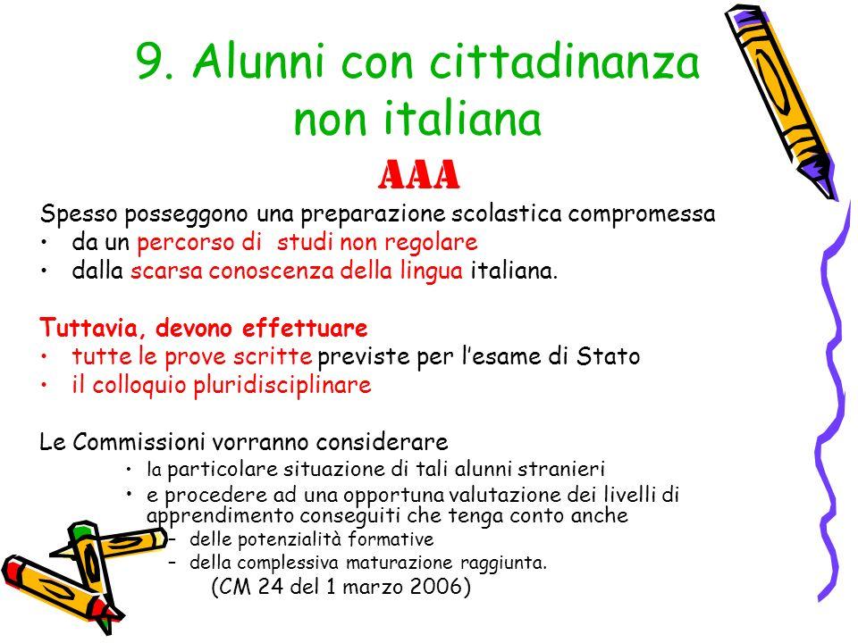 9. Alunni con cittadinanza non italiana AAA Spesso posseggono una preparazione scolastica compromessa da un percorso di studi non regolare dalla scars