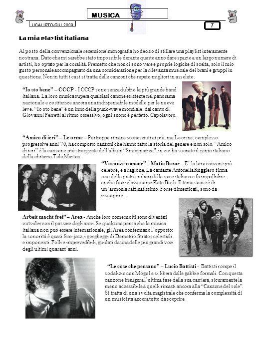 MUSICA UCALIPTO-GIU.2009 7 La mia playlist italiana Al posto della convenzionale recensione\monografia ho deciso di stillare una playlist interamente nostrana.