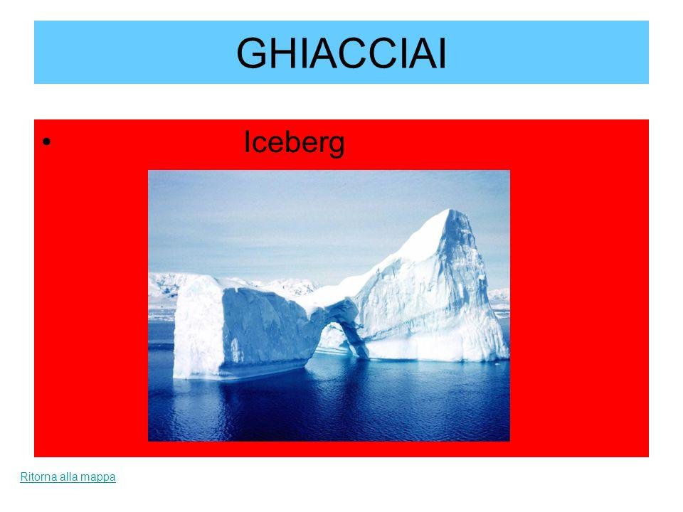 GHIACCIAI Iceberg Ritorna alla mappa