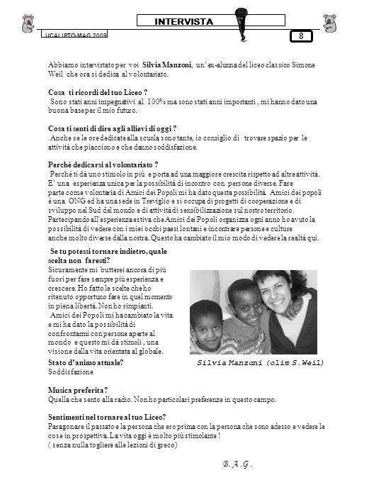 INTERVISTA UCALIPTO-MAG.2009 8 Abbiamo intervistato per voi Silvia Manzoni, unex-alunna del liceo classico Simone Weil che ora si dedica al volontariato.