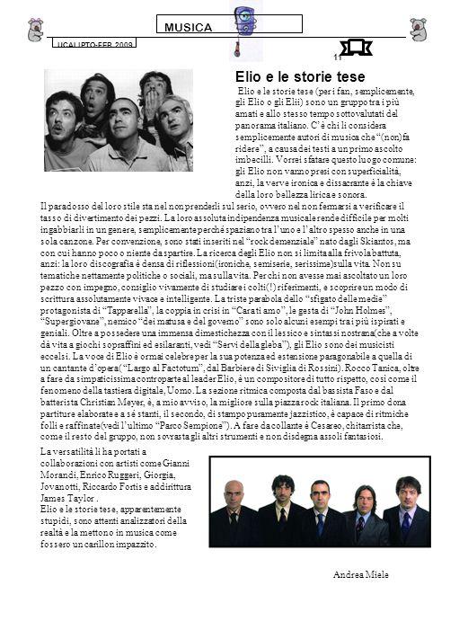 MUSICA UCALIPTO-FEB.2009 11 Il paradosso del loro stile sta nel non prenderli sul serio, ovvero nel non fermarsi a verificare il tasso di divertimento dei pezzi.