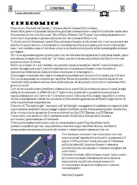 CINEMA UCALIPTO-FEB.2009 CINECOMICS Cinecomics, film tratti dai fumetti, lultima moda del cinema hollywoodiano.