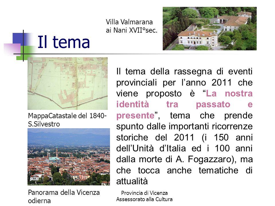 Provincia di Vicenza Assessorato alla Cultura Il tema Il tema della rassegna di eventi provinciali per lanno 2011 che viene proposto è La nostra ident