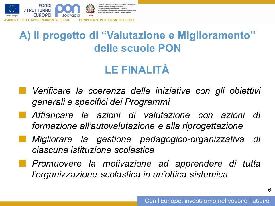 6 Verificare la coerenza delle iniziative con gli obiettivi generali e specifici dei Programmi Affiancare le azioni di valutazione con azioni di forma