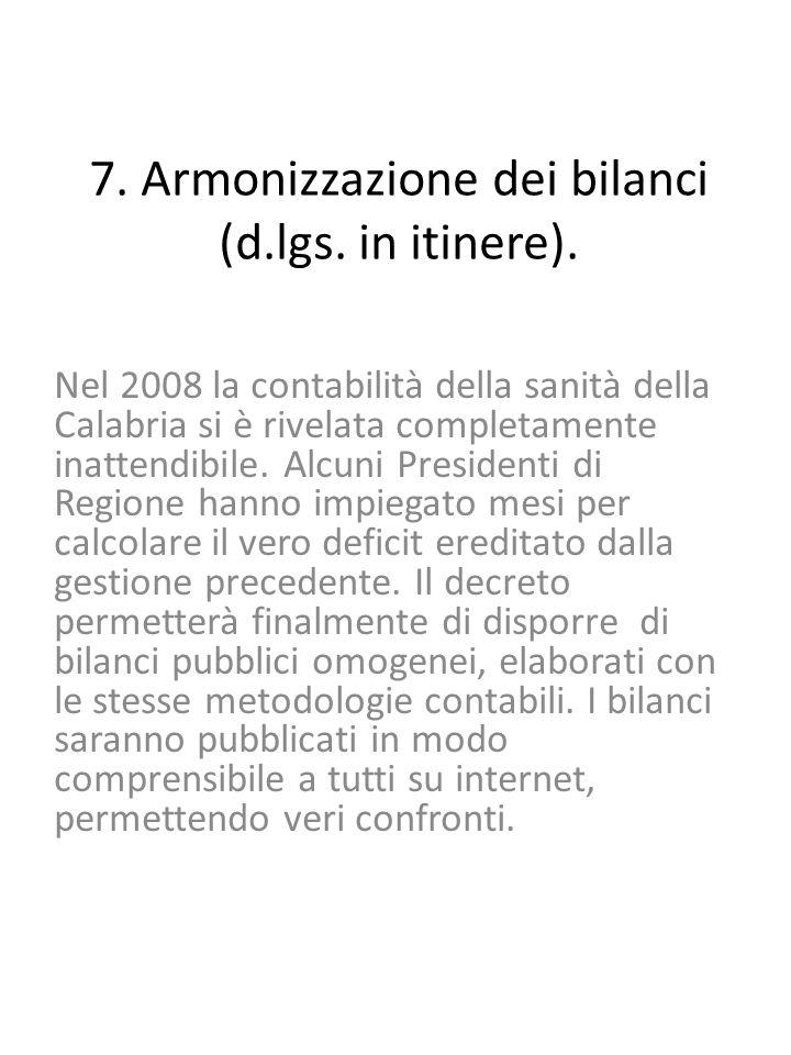 7. Armonizzazione dei bilanci (d.lgs. in itinere).