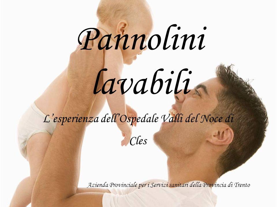 Pannolini lavabili Azienda Provinciale per i Servizi sanitari della Provincia di Trento Lesperienza dellOspedale Valli del Noce di Cles