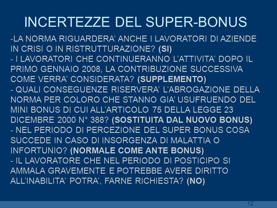12 INCERTEZZE DEL SUPER-BONUS -LA NORMA RIGUARDERA ANCHE I LAVORATORI DI AZIENDE IN CRISI O IN RISTRUTTURAZIONE? (SI) - I LAVORATORI CHE CONTINUERANNO
