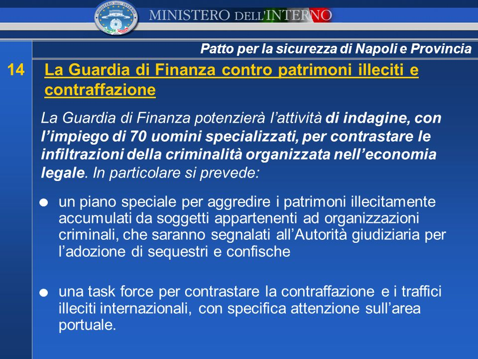 Patto per la sicurezza di Napoli e Provincia 14La Guardia di Finanza contro patrimoni illeciti e contraffazione La Guardia di Finanza potenzierà latti