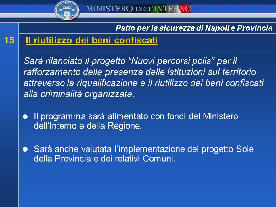 Patto per la sicurezza di Napoli e Provincia 15Il riutilizzo dei beni confiscati Sarà rilanciato il progetto Nuovi percorsi polis per il rafforzamento