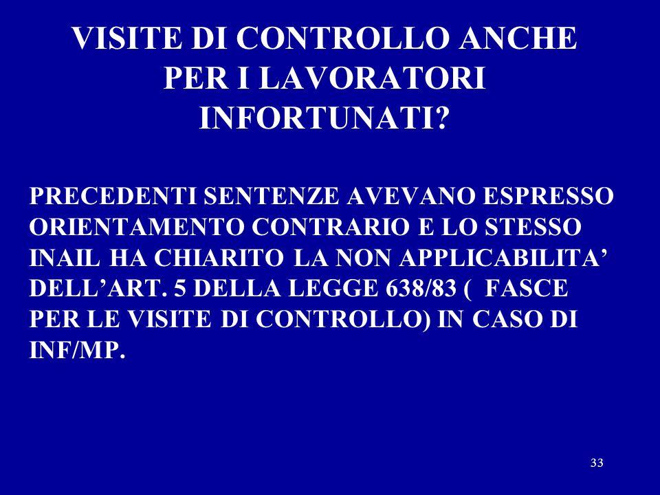 32 VISITE DI CONTROLLO ANCHE PER I LAVORATORI INFORTUNATI? IN UNA PRECEDENTE SENTENZA DELLA CORTE DI CASSAZIONE ( LA N. 1247/02), ERA AFFERMATO CHE LO