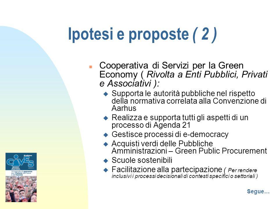 n Comunicazione al cittadino, per diffondere, illustrare e far capire lo sviluppo sostenibile n Consulenza Commerciale nel Mercato Verde n Turismo Sostenibile.