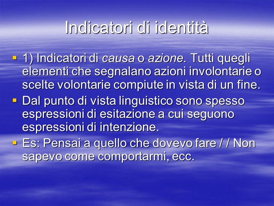 Indicatori di identità 1) Indicatori di causa o azione.